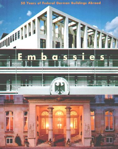 Embassies: 50 Years of Foreign Buildings by the Federal Republic of Germany