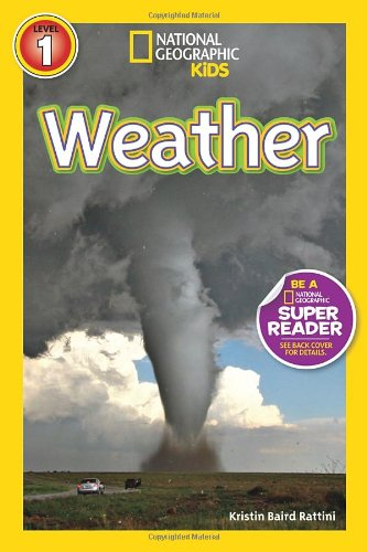 National Geographic Readers. Weather (National Geographic Kids Super Readers: Level 1)