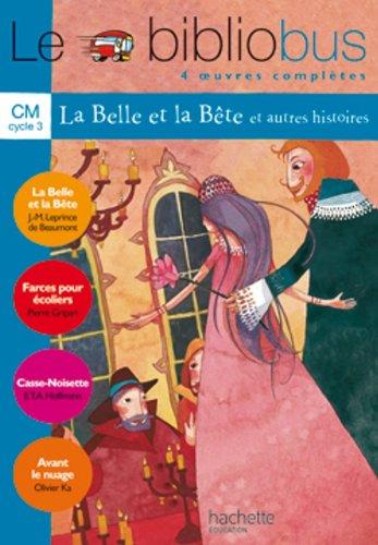 Le Bibliobus n 4 CM Cycle 3 Parcours de lecture de 4 oeuvres : La Belle et la Bte ; Farces pour coliers ; Casse-Noisette ; Avant le nuage