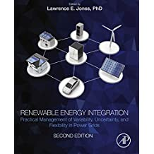 Renewable Energy Integration: Practical Management of Variability, Uncertainty, and Flexibility in Power Grids