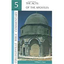 Collegeville Bible Commentary New Testament Volume 5: The Acts Of The Apostles: New Testament Vol 5 (The Collegeville Bible Commentary: New Testament Series)