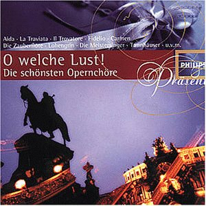Präsent - O welche Lust (Berühmte Opernchöre)