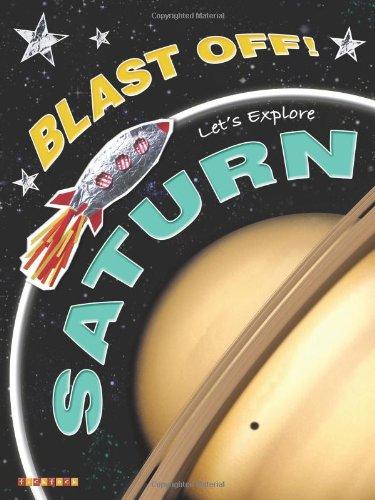 Blast Off!: Let's Explore Saturn