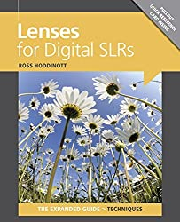Lenses for Digital SLRs (Expanded Guide) (Expanded Guide: Techniques) by Ross Hoddinott (2012-02-06)