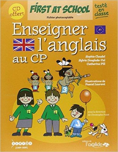 Enseigner l'anglais au CP (+CD audio) de Sophie Claudel,Catherine Pill,Sylvie Douglade-Val ( 3 juillet 2012 )