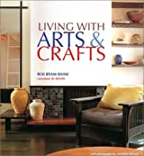 Living with Arts & Crafts by Ros Byam Shaw (2001-09-02)