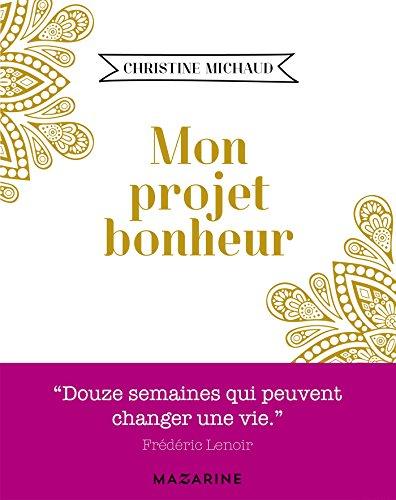 Mon projet bonheur par Christine Michaud