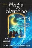 Magie blanche : Tome 4, La sorcière du supermarché