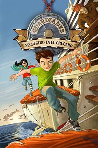 Guardianes 1. Secuestro en el crucero