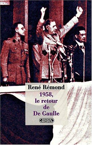 1958, le retour de De Gaulle par René Rémond