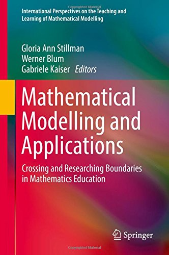 Mathematical Modelling and Applications: Crossing and Researching Boundaries in Mathematics Education (International Perspectives on the Teaching and Learning of Mathematical Modelling)