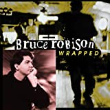 Songtexte von Bruce Robison - Wrapped