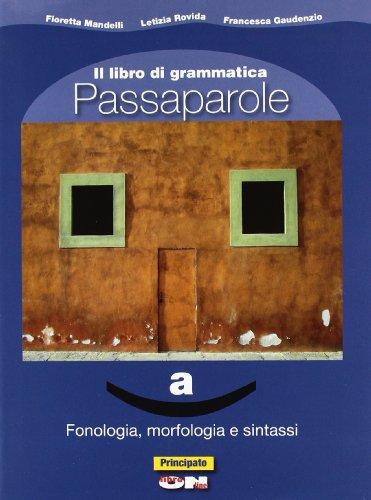 Passaparole. Fonologia, morfologia e sintassi-Comunicazione, abilità testi. Con espansione online. Per la Scuola media. Con CD-ROM