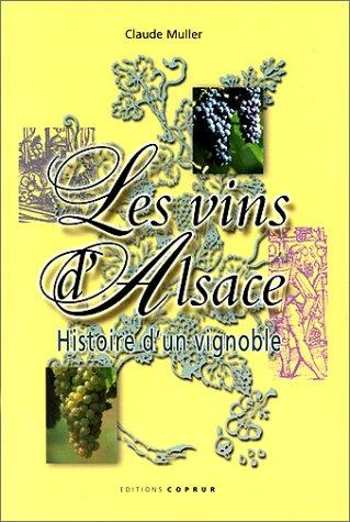 Les vins d'Alsace : histoire d'un vignoble