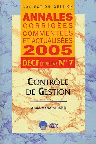 Contrôle de gestion DECF épreuve n°7 : Annales corrigées, commentées et actualisées