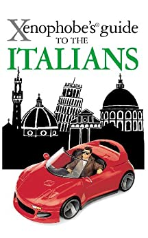 The Xenophobe's Guide to the Italians (Xenophobe's Guides) by [Solly, Martin]
