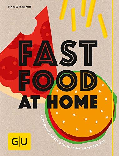 Fastfood at Home: Currywurst, Burger und Co. mit Liebe selbst gemacht (GU Themenkochbuch) Pie Wedge