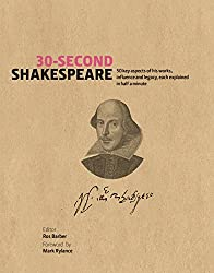 30-Second Shakespeare: 50 key aspects of his work, life, and legacy, each explained in half a minute