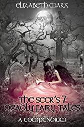 THE SEER'S 7 DEADLY FAIRY TALES, A COMPENDIUM (English Edition)