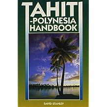 Tahiti-Polynesia Handbook (Moon Handbooks) by David Stanley (1992-11-05)
