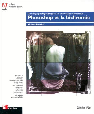 Photoshop et la bichromie : Du virage photographique à la colorisation numérique
