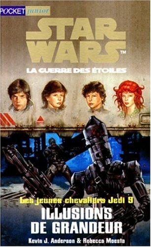 Star Wars, Les Jeunes Chevaliers Jedi, tome 9 : Illusions de grandeur