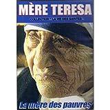 Mère Teresa - La mère des pauvres