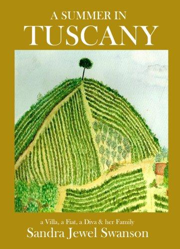 A Summer in Tuscany: a Villa, a Fiat & a Diva (English Edition)
