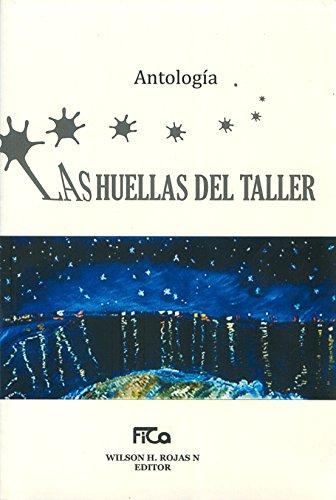 Las huellas del taller.: Antología.