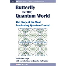 Butterfly in the Quantum World: The Story of the Most Fascinating Quantum Fractal (IOP Concise Physics) (English Edition)