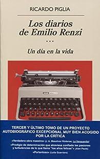 Los diarios de Emilio Renzi: Un día en la vida par  Ricardo Piglia