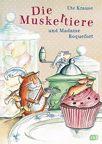 Die Muskeltiere und Madame Roquefort (Die Muskeltiere-Reihe zum Vorlesen, Band 3)