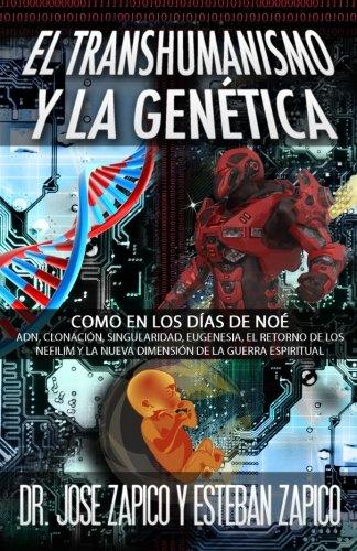 Libro El Transhumanismo y la Genética: Como en los Días de Noé: ADN ...