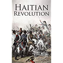 Haitian Revolution: A History From Beginning to End (English Edition)