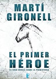 El primer héroe par Martí Gironell