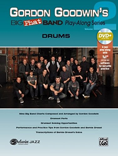 Gordon Goodwin's Big Phat Play Along, Vol 2: Drums, Book & DVD-ROM (Play-Along Series)