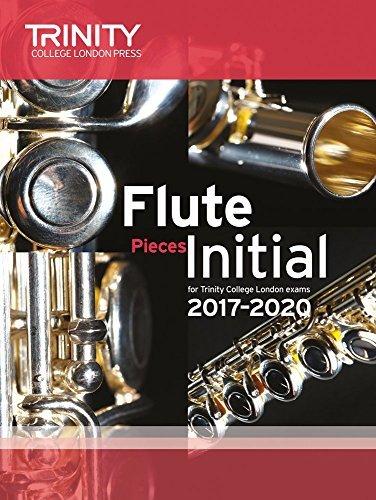 Trinity College London: Flute Exam Pieces Initial Grade 2010 to 2020 (score & part) by Trinity College London (2016-06-01)