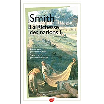 La Richesse des nations. Tome I
