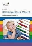 Sachaufgaben zu Bildern: Freiarbeitsmaterial für den Mathematikunterricht in Klasse 1-3, Heft