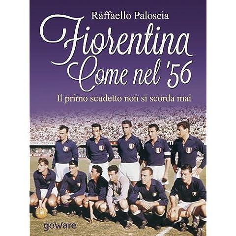 Fiorentina come nel '56. Il primo scudetto non si scorda mai (Fair Play) (Italian Edition)