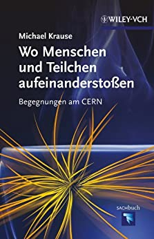 Wo Menschen und Teilchen aufeinanderstoßen: Begegnungen am CERN