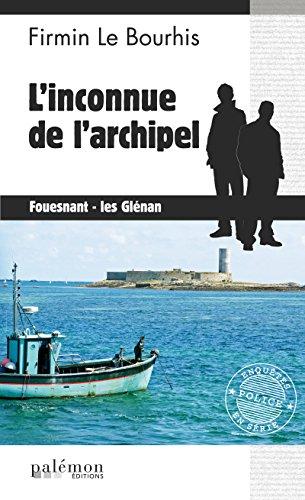 Linconnue de larchipel: Un polar captivant entre le Pays basque et la Bretagne (Enqutes en srie t. 31)
