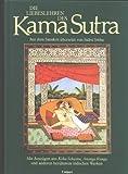 Die Liebeslehren des Kama Sutra - Wellmann Hans-Heinrich und Indra Sinha