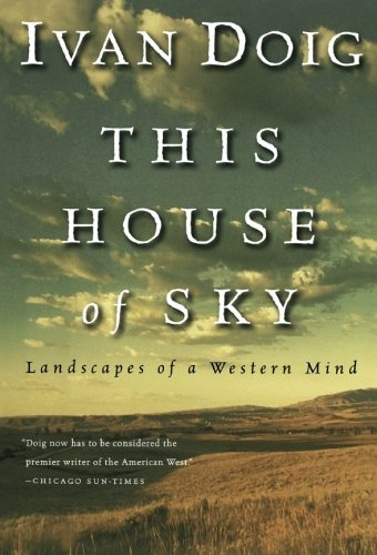 This House of Sky: Landscapes of a Western Mind by Ivan Doig (1980-02-19)