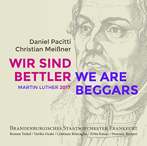 "Pacitti/Meißner : Oratorio ""We are Beggars"". Trekel, Ozaki, Roncaglio, Kataja, Barberi,"