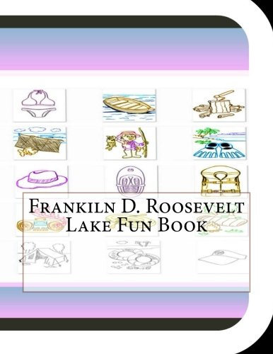Frankiln D. Roosevelt Lake Fun Book: A Fun and Educational Book on Franklin D. Roosevelt Lake