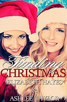 Finding Christmas: The Finding Series Novella by [Hayes, Elizabeth , Taylor, Ashlee]