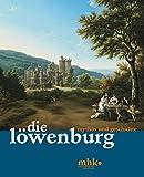 Die Löwenburg: Mythos und Geschichte