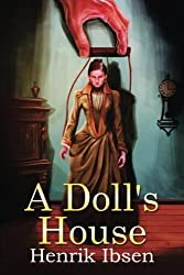 A Doll's House by Henrik Ibsen (2016-01-23)
