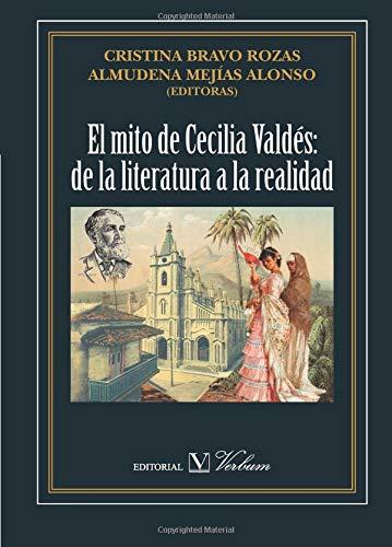 El mito de Cecilia Valdés: de la literatura a la realidad (Ensayo) por Cristina Bravo Rozas